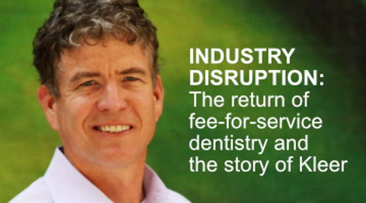Content Dam Diq En Articles Apex360 2017 07 How Fee For Service Dentistry Is Making A Comeback An Interview With Dave Monahan Of Kleer Leftcolumn Article Thumbnailimage File